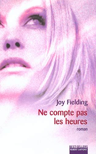 Ne compte pas les heures (9782221093689) by Joy Fielding