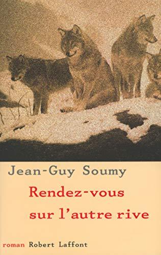 Rendez-vous sur l'autre rive (French Edition): Soumy, Jean-Guy