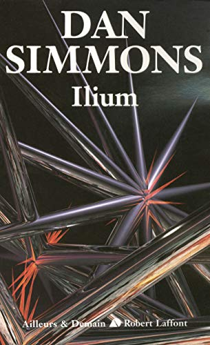ILIUM, FRENCH EDITION: DAN SIMMONS