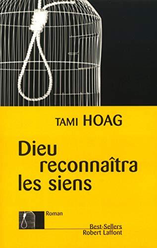 dieu reconnaitra les siens: Tami Hoag