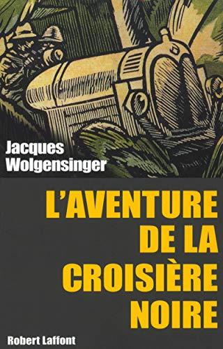L'Aventure de la croisière noire: Jacques Wolgensinger