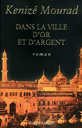 9782221095249: Dans la ville d'or et d'argent (French Edition)