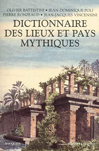 Dictionnaire des lieux et pays mythiques (French Edition): Jean-Dominique Poli