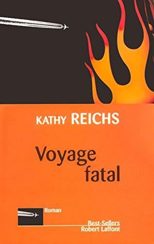 Voyage fatal: Kathy Reichs; Viviane Mikhalkov (Translator)