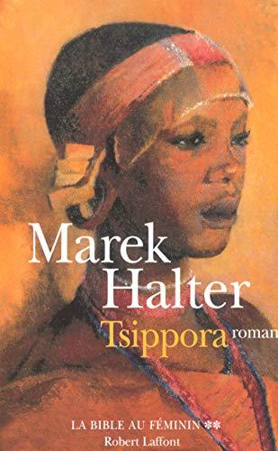 TSIPPORA T2 LA BIBLE AU FEMININ (2) (French Edition) (9782221095874) by Halter, Marek