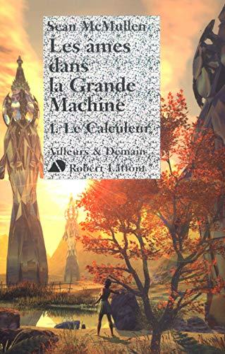 Les Ames dans la Grande Machine, Tome 1 (French Edition): Sean McMullen
