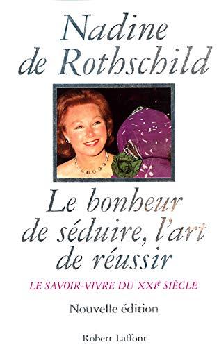 9782221095959: Le Bonheur de s�duire, l'art de r�ussir : Le Savoir-vivre du XXIe si�cle, nouvelle �dition