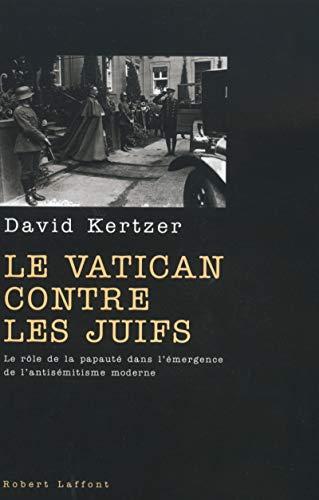 Le Vatican contre les Juifs: Kertzer, David