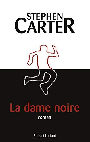 La dame noire (French Edition): Stephen Carter