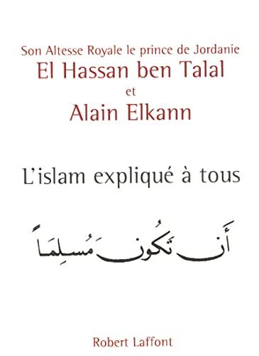 L'Islam Explique a Tous: Elkann, Alain; ben Talal, El Hassan