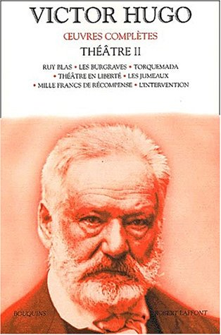 Oeuvres complètes de Victor Hugo : Théâtre, tome 2: Hugo, Victor; Laster, ...
