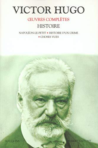 Oeuvres complètes de Victor Hugo : Histoire: Hugo, Victor; Gaudon, Sheila