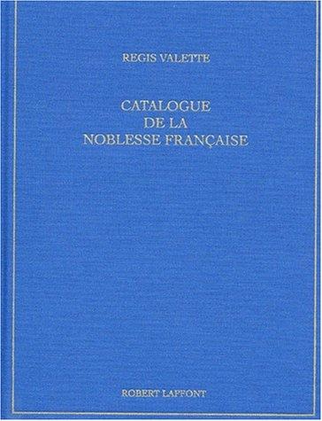 Catalogue de la noblesse francaise au XXIe siecle (French Edition): Valette, Regis