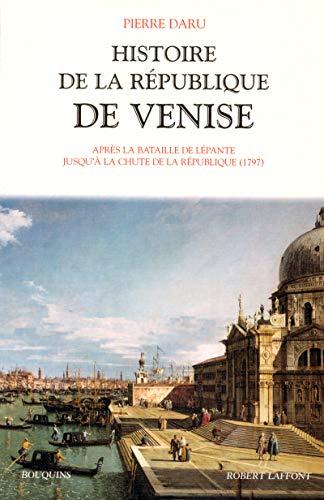 9782221097755: Histoire de la République de Venise. : 2, Après la bataille de Lépante, jusqu'à la chute de la république