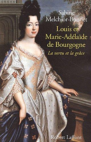 Louis et Marie-Adélaïde de Bourgogne : La: Melchior-Bonnet, Sabine