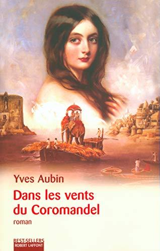 Dans les vents du Coromandel: Aubin, Yves