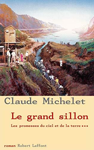 Le Grand Sillon : Les promesse du ciel et de la terre: Michelet, Claude