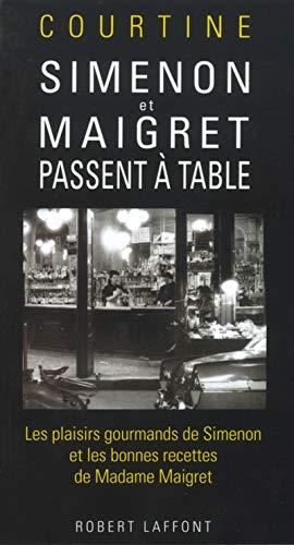 9782221099070: Simenon et Maigret passent à table : les plaisirs gourmands de Simenon et les bonnes recettes de Madame Maigret