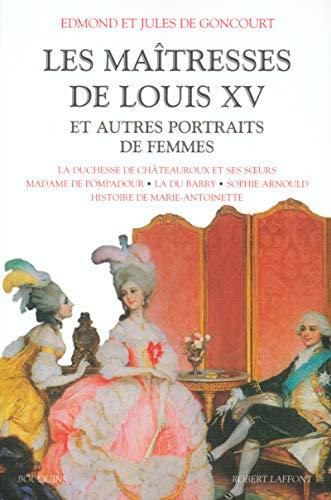 Les maîtresses de Louis XV et autres portraits de femmes (French Edition): Edmond de ...
