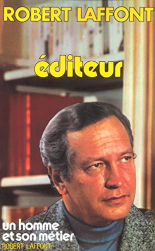 Robert Laffont Editeur (French Edition): Laffont Robert
