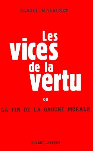 9782221099483: Les vices de la vertu