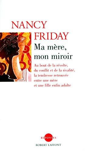 Ma mère, mon miroir: Nancy Friday
