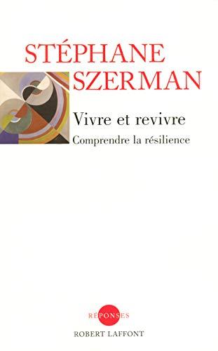 Vivre et revivre: Szerman, St�phane