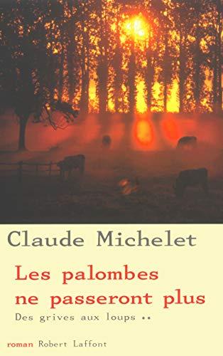 Des grives aux loups (French Edition): Claude Michelet