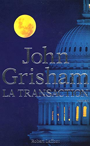 La transaction (French Edition): John Grisham