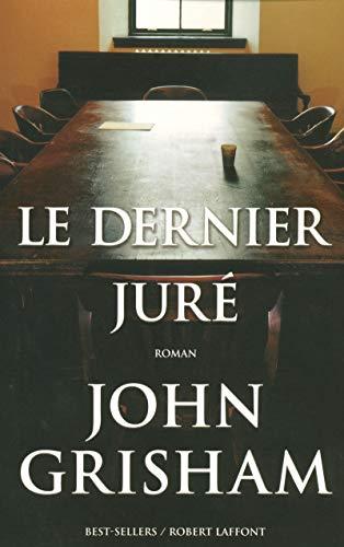 Le dernier jur?: John Grisham, Patrick
