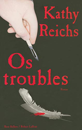 Os troubles (French Edition): Kathy Reichs