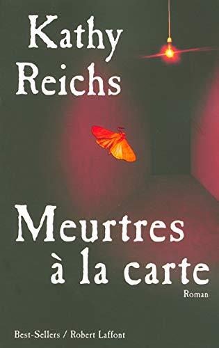 Meurtres à la carte (French Edition): Kathy Reichs