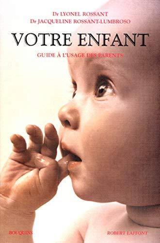 Votre enfant (French Edition): Lyonel Rossant