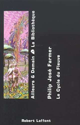 Le cycle du fleuve 2 (French Edition): Philip-José Farmer