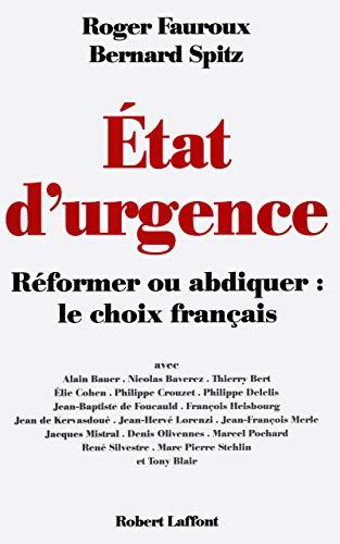 Etat d'urgence : Réformer ou abdiquer (French Edition): Roger Fauroux