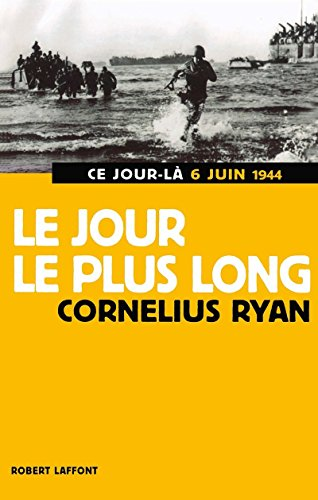 Le jour le plus long (French Edition): Cornelius Ryan