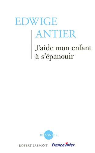 9782221101452: J'aide mon enfant à s'épanouir (French Edition)