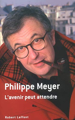 L'avenir peut attendre (French Edition): Philippe Meyer