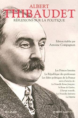 Réflexions sur la politique: Thibaudet, Albert