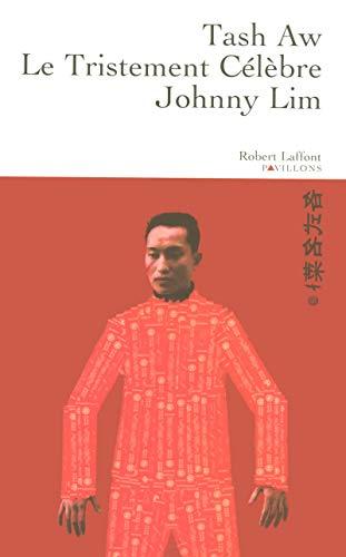 Le tristement célèbre Johnny Lim (French Edition): Tash Aw
