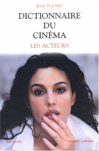 9782221102596: Dictionnaire du cinéma : Tome 2, Les acteurs (Bouquins)