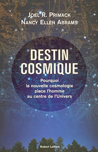 Destin cosmique (French Edition): Nancy Ellen Abrams Joel R. Primack