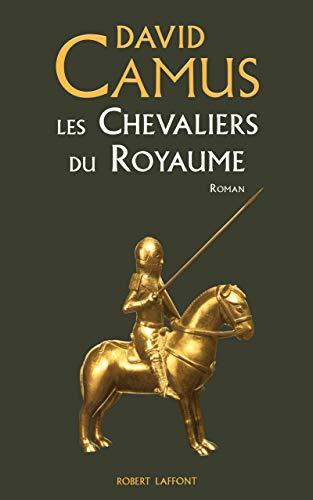 Les chevaliers du royaume (French Edition): David Camus