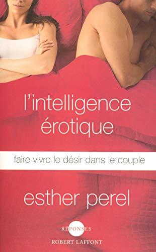 9782221103531: L'intelligence érotique : Faire vivre le désir dans le couple