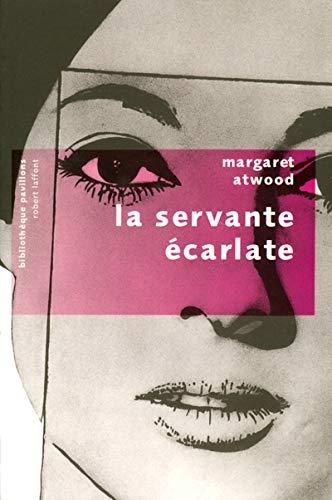 La servante écarlate: Atwood, Margaret