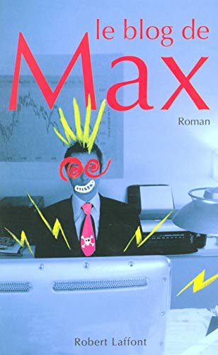 Le blog de Max (French Edition) (2221104498) by Max