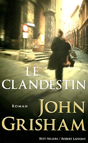 Le clandestin (French Edition): Grisham, John