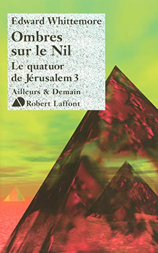 Le Quatuor de Jérusalem, Tome 3 (French Edition): Edward Whittemore
