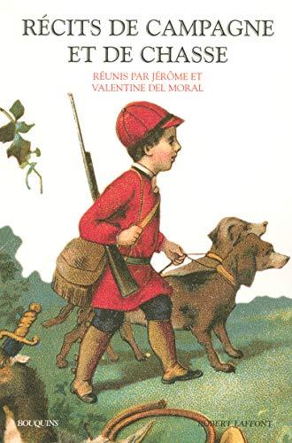 Récits de campagne et de chasse (French Edition): Jérôme Del Moral