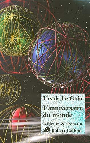 l'anniversaire du monde: Ursula Le Guin